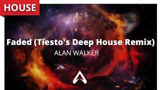 Alan Walker - Faded (Tiesto's Deep House Remix)