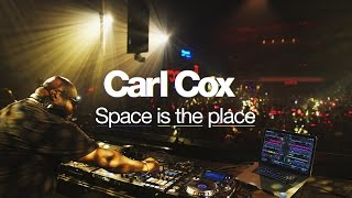 Carl Cox: Space Is The Place | Resident Advisor