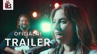Zrodila se hvězda (2018) - Trailer 1 / Lady Gaga, Bradley Cooper