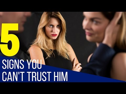 5 Signs You Can't Trust A Man
