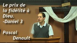 LE PRIX DE LA FIDÉLITÉ À DIEU - Daniel 3