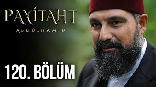 Payitaht Abdulhamid episode 120 with English subtitles Full HD