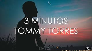 Tommy Torres   3 Minutos (Letra)
