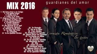 Guardianes Del Amor Sus Mejores Éxitos 2016 Mix guardianes del amor musica romantica