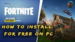 How To Install Fortnite Battle Royale Free To PC Windows 10/8/7