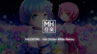 ◤ Future Bass ◢ VALENTINE - Her (Strider White Remix)