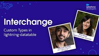 Custom Types in Lightning-datatable | Interchange | Salesforce Tutorial