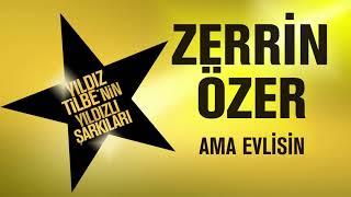 Zerrin Özer - Ama Evlisin (Yıldız Tilbe'nin Yıldızlı Şarkıları)