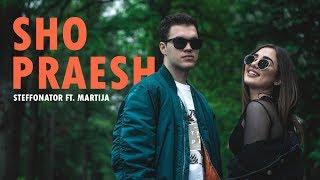 Steffonator ft. Martija - SHO PRAESH (Official Music Video)