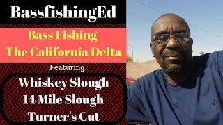 Bass Fishing the California Delta 14 Mile Slough & Whiskey Slough (Turner's Cut)