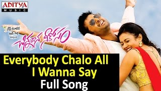 Everybody Chalo All I Wanna Say Full Song - Chinnadana Neekosam Movie