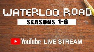 Waterloo Road Binge Watch   Seasons 1-6