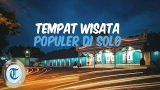 Rekomendasi 10 Tempat Wisata di Solo, Kampung Halaman Presiden Jokowi