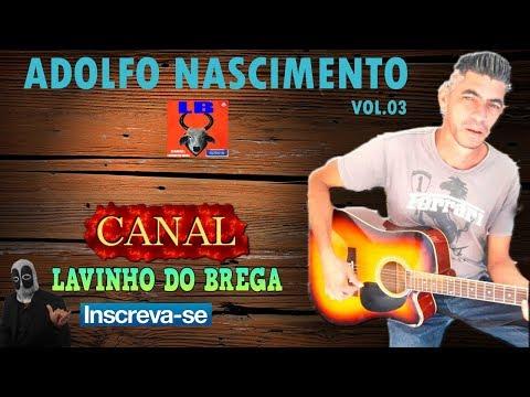 ADOLFO NASCIMENTO - BREGÃO VOL.03 O CANTOR APAIXONADO CD COMPLETO.