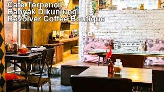 Revolver Coffee Boutique, Cafe Terpencil Yang Ramai Dikunjungi