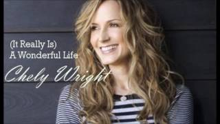 Chely Wright - (It Really Is) A Wonderful Life