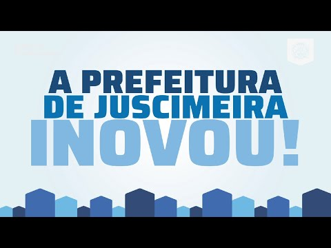 A PREFEITURA DE JUSCIMEIRA INOVOU