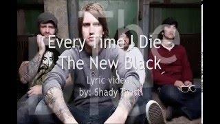 Every Time I Die - The New Black (LYRIC VIDEOOOOOO)