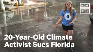 Youth Climate Activist Sues Florida to Act on Climate Crisis | NowThis