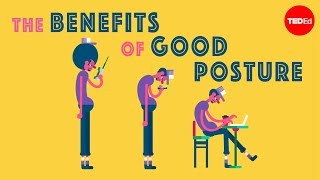 The benefits of a good posture.