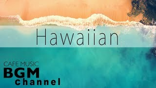 Hawaiian Guitar Music   Relaxing Hawaiian Cafe Music   Background Music