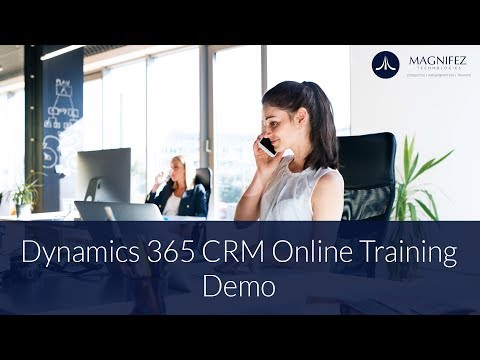 Dynamics 365 CRM FREE Online Training Demo | Magnifez IT ...