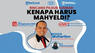 Bincang Pilgub Sumatera Barat: Kenapa Harus Mahyeldi?