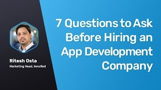 7 Questions To Ask Before Hiring an App Development Company