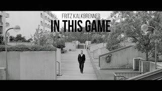 Fritz Kalkbrenner   In This Game (Official Video)