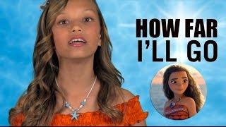How Far I'll Go - Disney Moana (Auliʻi Cravalho / Alessia Cara) Cover by 12 Year Old Raina Dowler