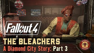 Fallout 4 - The Bleachers - A Diamond City Story - Part 3