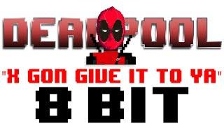 X Gon' Give It To Ya (Deadpool Trailer Theme) [Tribute to DMX & Deadpool] - 8 Bit Universe