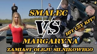Smalec VS Margaryna  - Zamiast oleju silnikowego.  HIT czy KIT? Gościnnie Kickster