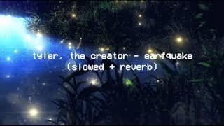 Tyler , The Creator   Earfquake ( Slowed + Reverb )