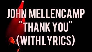 John Mellencamp - Thank You (Tribute and Lyrics) 1080p HD