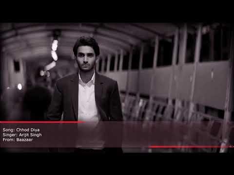 Arijit Singh | Chhod Diya | Bazaar Movie | Lyrical Full Song