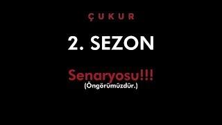 ÇUKUR   2. Sezon Senaryosunu ÇÖZDÜK!!! AÇIKLIYORUZ!!!