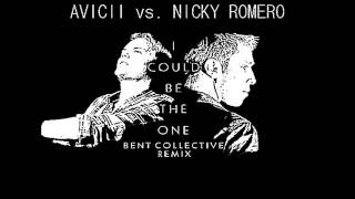 Avicii vs Nicky Romero   I Could Be The One Bent Collective Remix