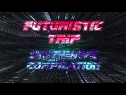 Futuristic Trip - Best of Synthwave & Outrun mixtape - Vol.1