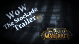 TRAILER:  World Of Warcraft The Stockade of Stormwind City