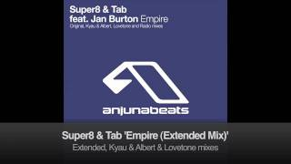 Super8 & Tab Feat. Jan Burton   Empire (Extended Mix)