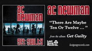 A.C. Newman - There Are Maybe Ten or Twelve...