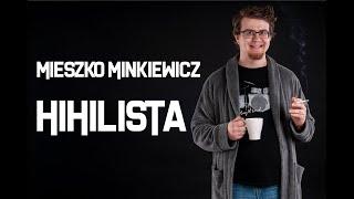 Mieszko Minkiewicz   Hihilista | STAND UP | 2019