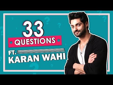 33 Questions With Karan Wahi |