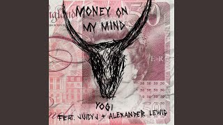 Money On My Mind (feat. Juicy J & Alexander Lewis)