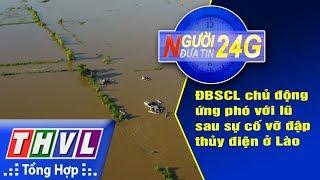 THVL   Người đưa tin 24G (6g30 ngày 31/07/2018)