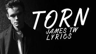 Torn   James TW Lyrics
