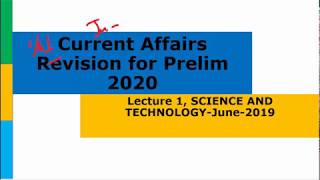 Mission 2020: Lecture 1, Science and Tech, Current Affairs Revision for Prelim 2020 UPSC/CSE/IAS