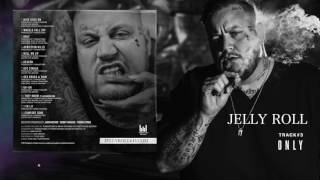Jelly Roll Only (Addiction Kills)