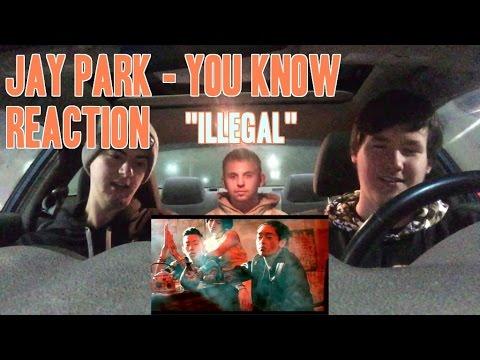 "Jay Park - You Know MV Reaction (Non-Kpop fan) ""Illegal"""